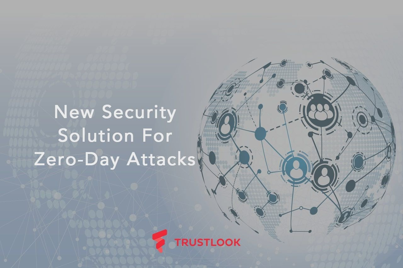 Trustlook Announces New Security Solution For Zero-Day Attacks