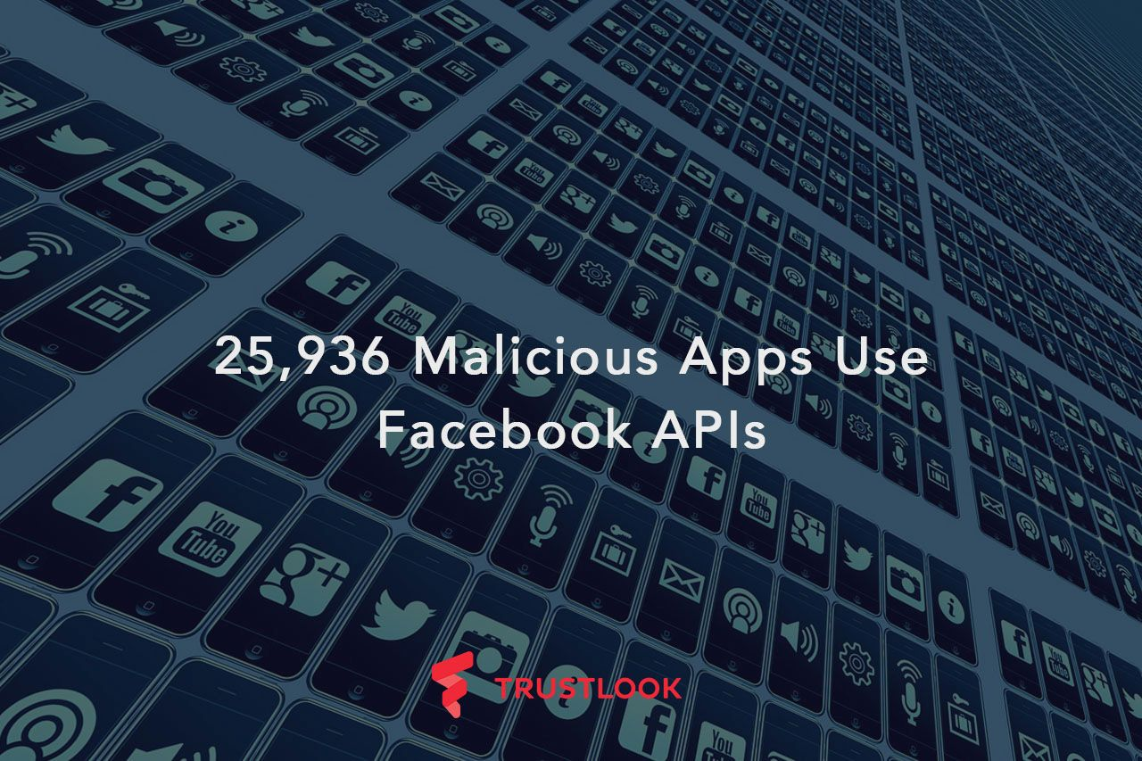 25,936 Malicious Apps Use Facebook APIs