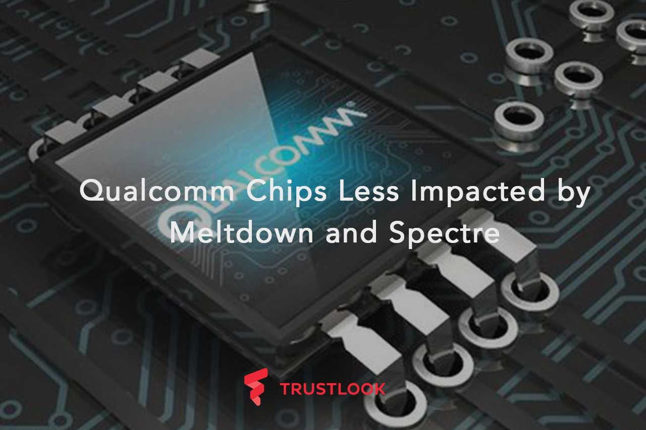 Qualcomm Chips Less Impacted by Meltdown and Spectre