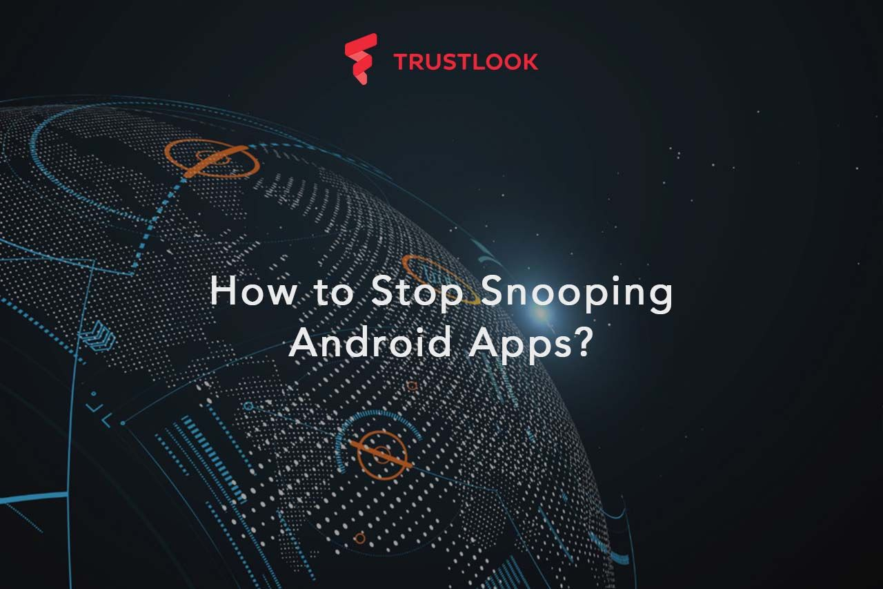 How to Stop Snooping Android Apps