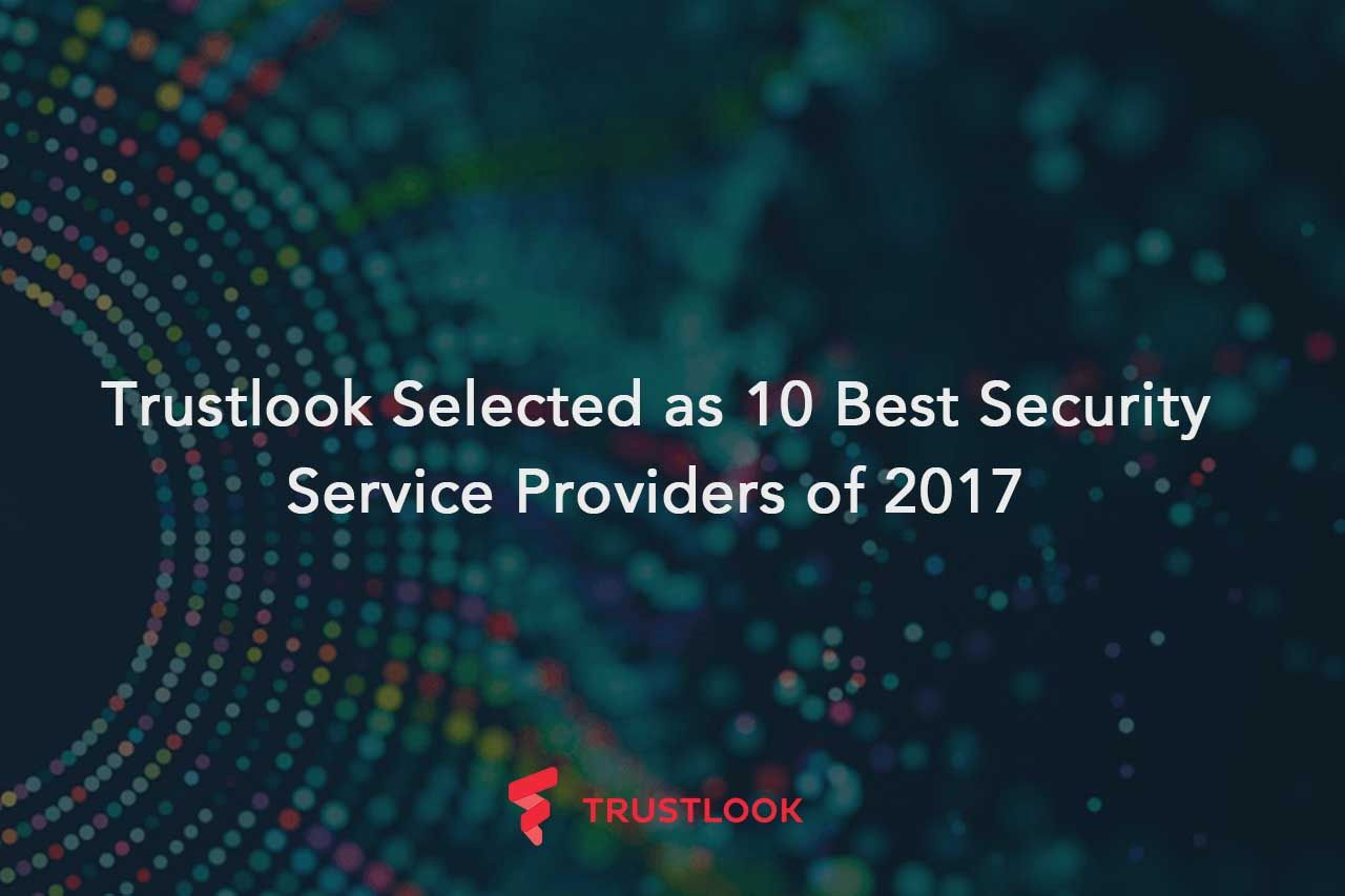 Trustlook Selected as 10 Best Security Service Providers of 2017