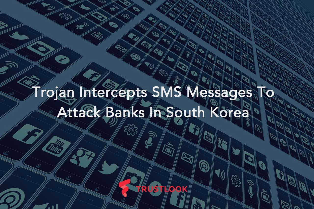 Trojan Intercepts SMS Messages To Attack Banks In South Korea
