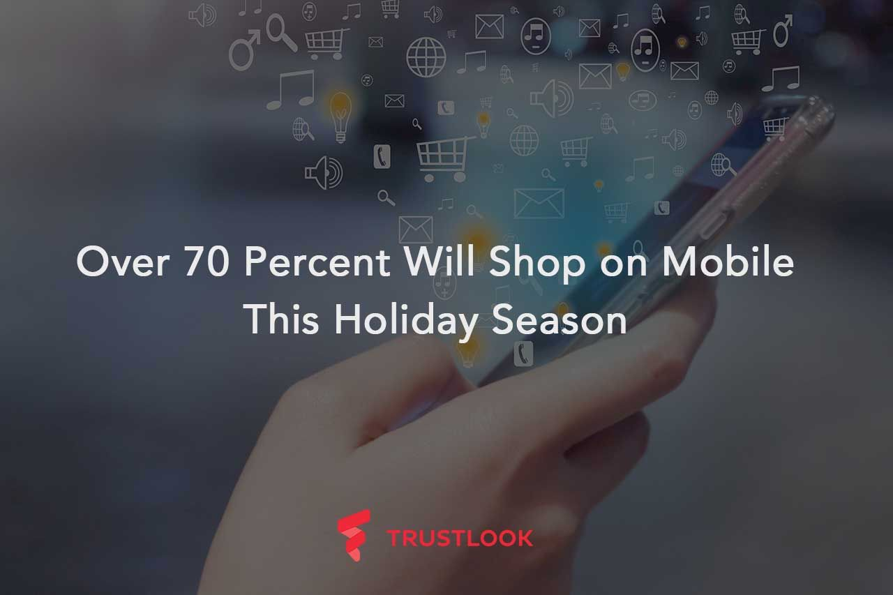 Over 70 Percent Will Shop on Mobile This Holiday Season