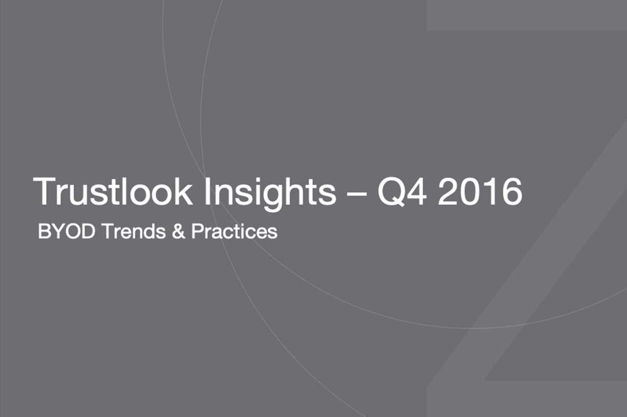 Latest BYOD research is part of Trustlook Insights Q4 report